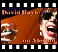 David Hoyle on Alcohol