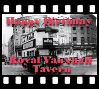 Happy Birthday Royal Vauxhall Tavern